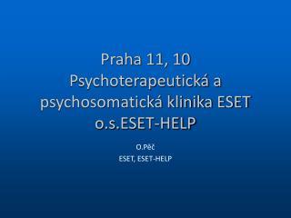 Praha 11, 10 Psychoterapeutická a psychosomatická klinika ESET o.s.ESET-HELP