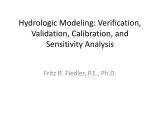 Hydrologic Modeling: Verification, Validation, Calibration, and Sensitivity Analysis