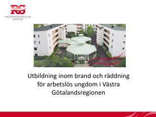 Utbildning inom brand och räddning för arbetslös ungdom i Västra Götalandsregionen