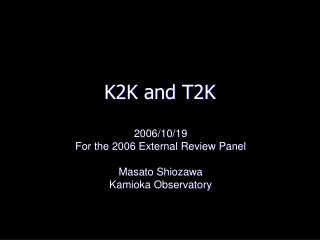 K2K and T2K