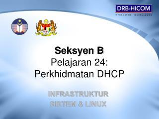 Seksyen B Pelajaran 24:  Perkhidmatan DHCP