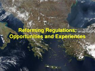 Reforming Regulations:   Opportunities and Experiences