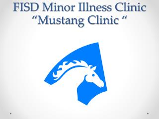 FISD Minor Illness Clinic � Mustang Clinic  �