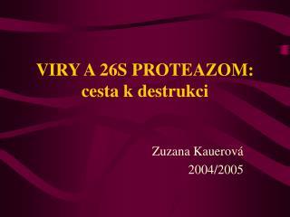 VIRY A 26S PROTEAZOM: cesta k destrukci