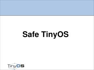 Safe TinyOS