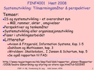 FINF4001   Høst 2008 Systemutvikling: Tilnærmingsmåter & perspektiver