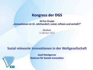 """Kongress der DGS Ad-hoc Gruppe """"Innovationen im 21. Jahrhundert: sozial, reflexiv und verteilt?"""""""