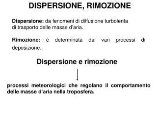 DISPERSIONE, RIMOZIONE