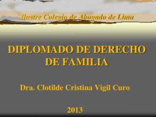 Ilustre Colegio de Abogado de Lima  DIPLOMADO DE DERECHO DE FAMILIA