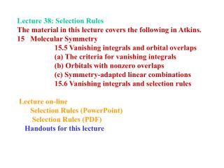 Lecture 38: Selection Rules  The material in this lecture covers the following in Atkins.
