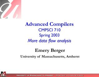 Advanced Compilers CMPSCI 710 Spring 2003 More data flow analysis