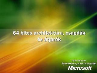 64 bites architektúra, csapdák és átjárók