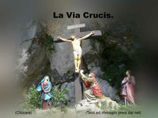 La Via Crucis.