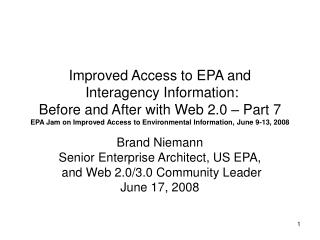 Brand Niemann Senior Enterprise Architect, US EPA,  and Web 2.0/3.0 Community Leader June 17, 2008