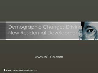 Demographic Changes Driving New Residential Development