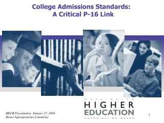 College Admissions Standards:   A Critical P-16 Link