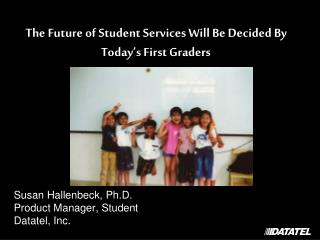 The Future of Student Services Will Be Decided By Today's First Graders