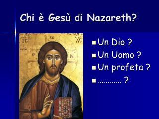 Chi è Gesù di Nazareth?