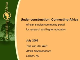 Under construction: Connecting-Africa 	African studies community portal