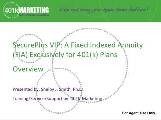 SecurePlus VIP:  A Fixed Indexed Annuity (FIA) Exclusively for 401(k) Plans Overview