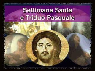 Settimana Santa e Triduo Pasquale