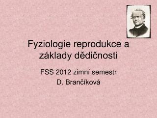 Fyziologie reprodukce a základy dědičnosti