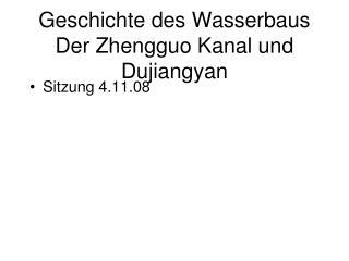 Geschichte des Wasserbaus Der Zhengguo Kanal und Dujiangyan