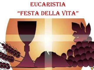"""EUCARiSTIA """"Festa della vita"""""""