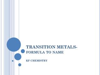 TRANSITION METALS- formula to name
