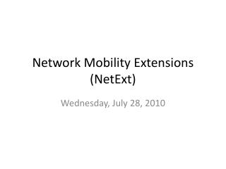 Network Mobility Extensions ( NetExt )
