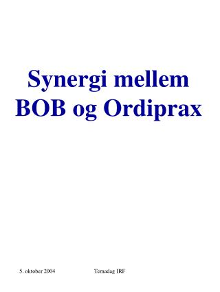 Synergi mellem BOB og Ordiprax