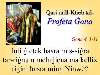 Inti ġietek ħasra mis-siġra  tar-riġnu u mela jiena ma kellix tiġini ħasra minn Ninwè ?