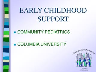 EARLY CHILDHOOD SUPPORT
