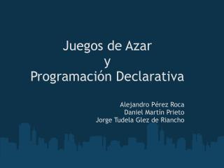 Juegos de Azar y Programación Declarativa