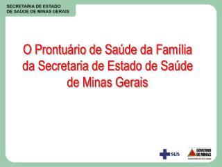 O Prontuário de Saúde da Família da Secretaria de Estado de Saúde de Minas Gerais