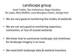 We are very good at monitoring the insides of wetlands