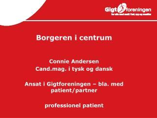 Borgeren i centrum Connie Andersen Cand.mag. i tysk og dansk