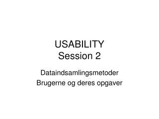 USABILITY Session 2
