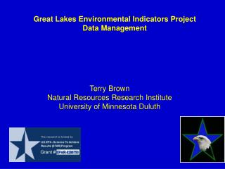 Terry Brown Natural Resources Research Institute University of Minnesota Duluth
