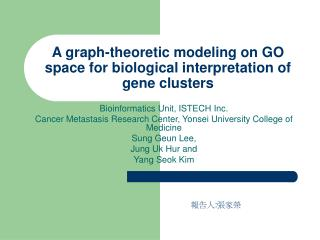A graph-theoretic modeling on GO space for biological interpretation of gene clusters