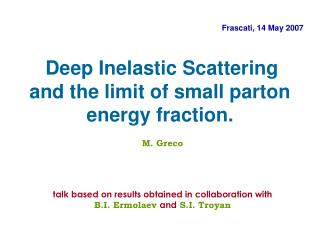 Deep Inelastic Scattering and the limit of small parton energy fraction.