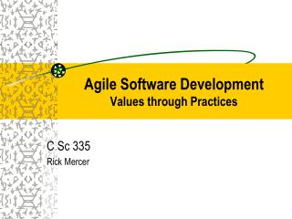 Agile Software Development Values through Practices