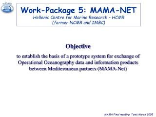 Work-Package 5: MAMA-NET Hellenic Centre for Marine Research – HCMR (former NCMR and IMBC)