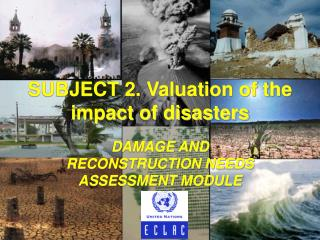 SUBJECT 2. Valuation of the impact of disasters