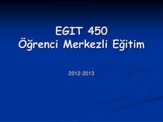 EGIT 450 Öğrenci Merkezli Eğitim