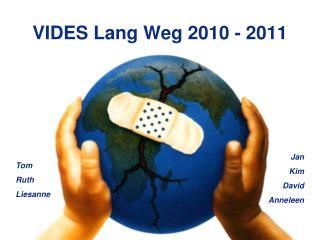 VIDES Lang Weg 2010 - 2011