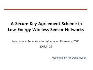 A Secure Key Agreement Scheme in Low-Energy Wireless Sensor Networks
