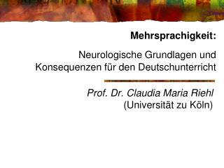 Mehrsprachigkeit: Neurologische Grundlagen und  Konsequenzen für den Deutschunterricht