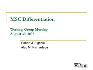 MSC Differentiation Working Group Meeting August 30, 2007