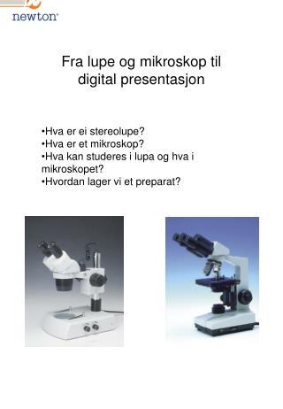 Fra lupe og mikroskop til digital presentasjon
